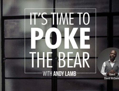 Time to Poke the Bear – Ep#2 with David McQueen