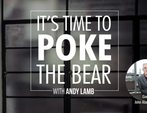 Time to Poke the Bear – Ep#3 with John Alan Turner